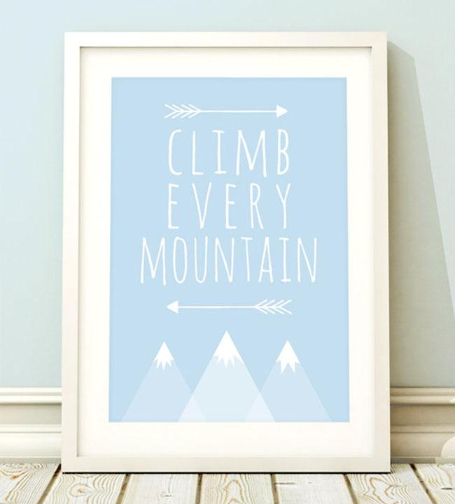 Climb every mountain, nursery print