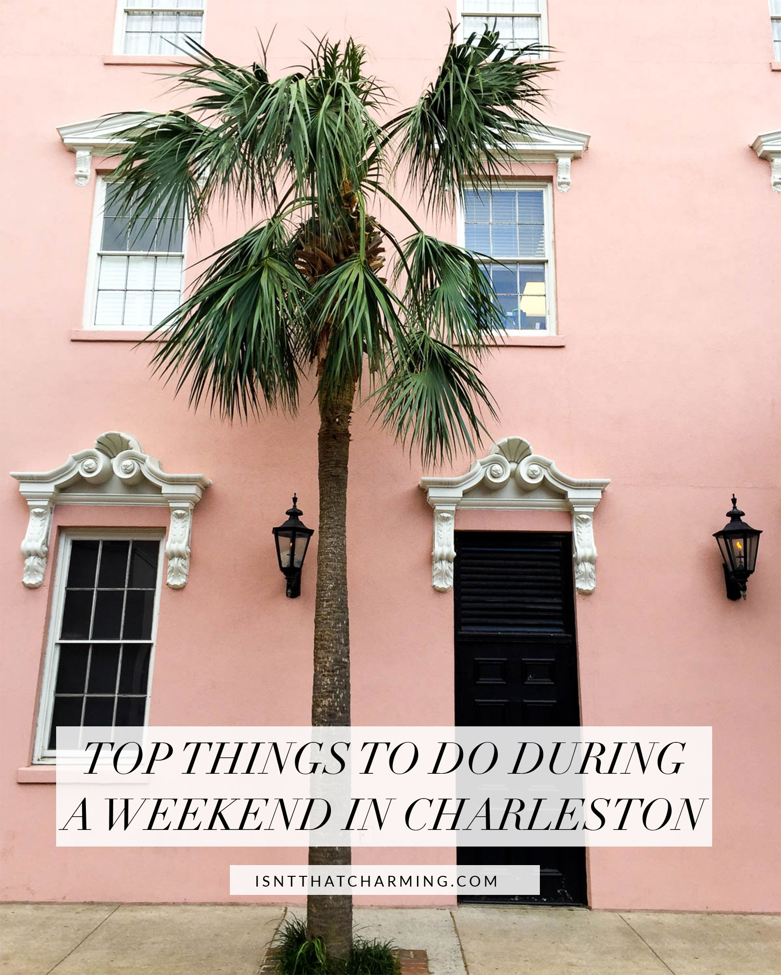 Top Things To Do During A Weekend In Charleston